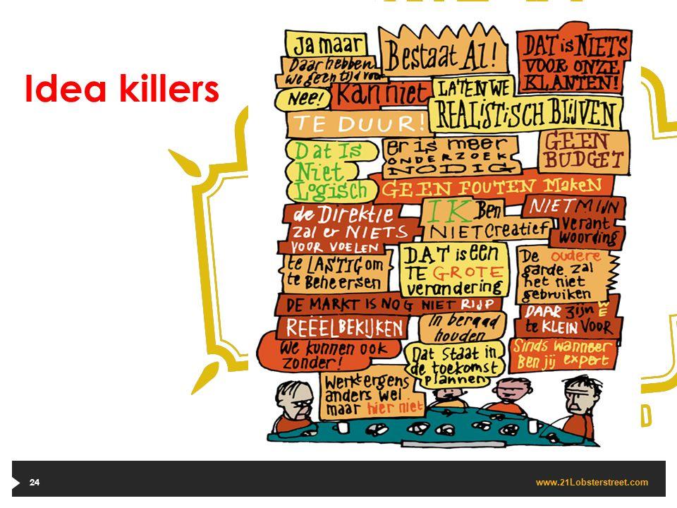 www. 21 Lobsterstreet.com 24 Idea killers