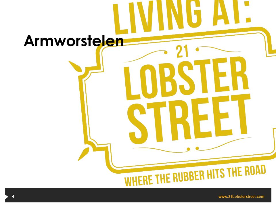 www. 21 Lobsterstreet.com Armworstelen 4