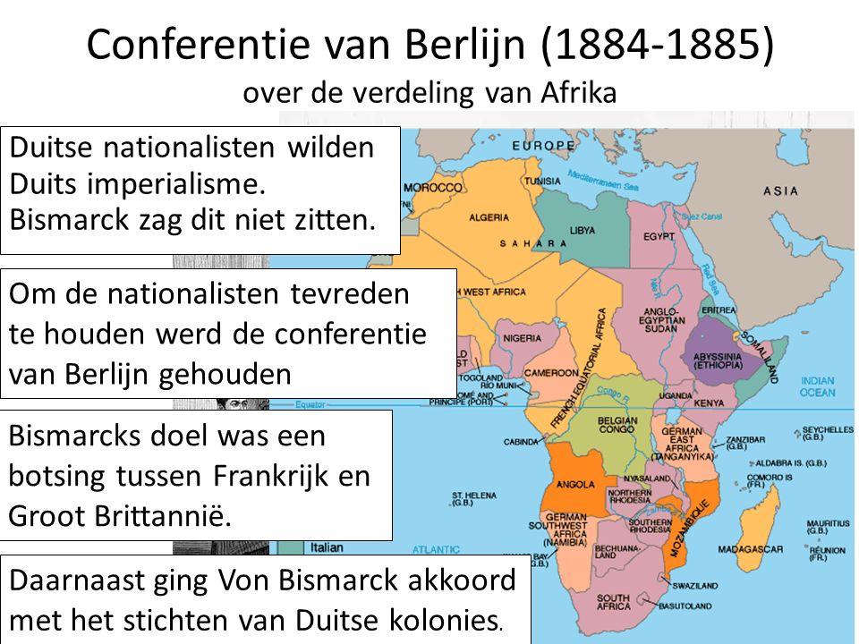 Conferentie van Berlijn (1884-1885) over de verdeling van Afrika Duitse nationalisten wilden Duits imperialisme.