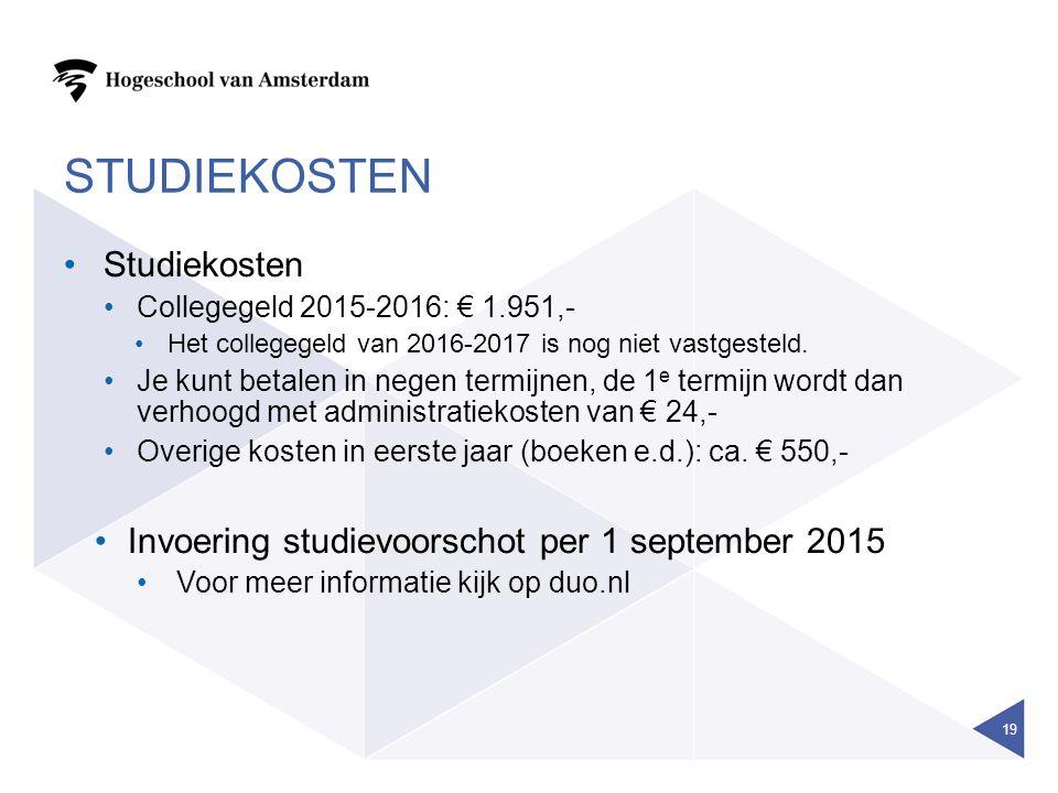 STUDIEKOSTEN Studiekosten Collegegeld 2015-2016: € 1.951,- Het collegegeld van 2016-2017 is nog niet vastgesteld.