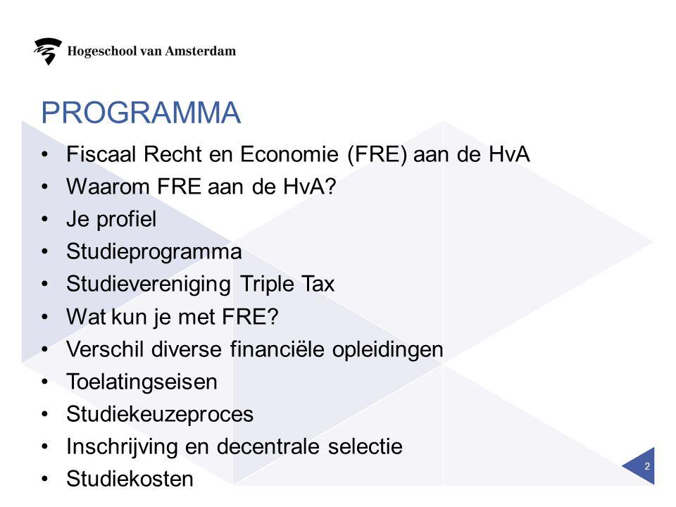 PROGRAMMA Fiscaal Recht en Economie (FRE) aan de HvA Waarom FRE aan de HvA.