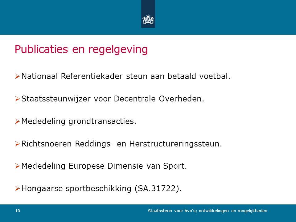 Staatssteun voor bvo s; ontwikkelingen en mogelijkheden10 Publicaties en regelgeving  Nationaal Referentiekader steun aan betaald voetbal.