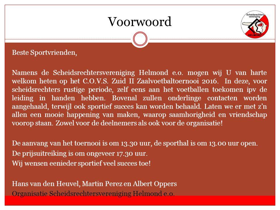Voorwoord Beste Sportvrienden, Namens de Scheidsrechtersvereniging Helmond e.o.