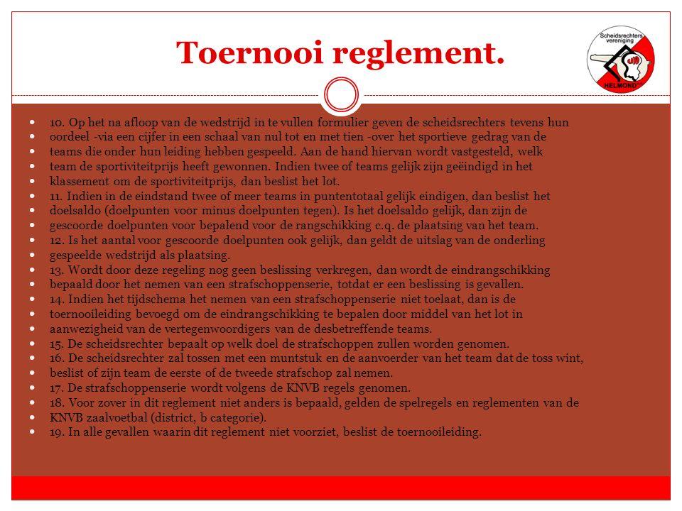 Toernooi reglement. 10.