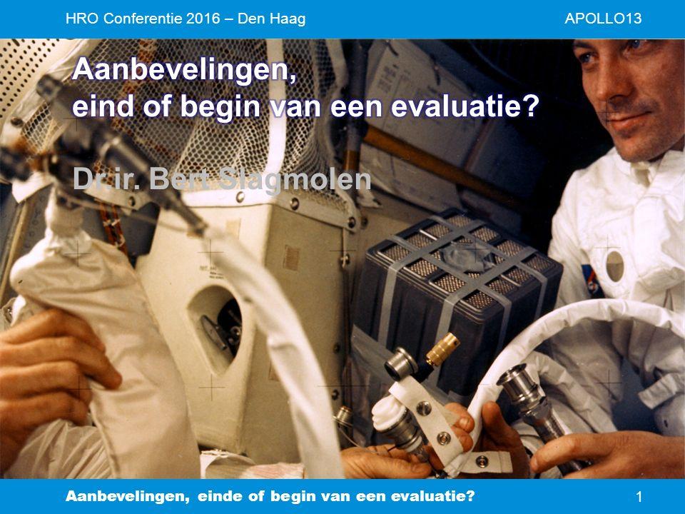 APOLLO13HRO Conferentie 2016 – Den Haag Aanbevelingen, einde of begin van een evaluatie 1