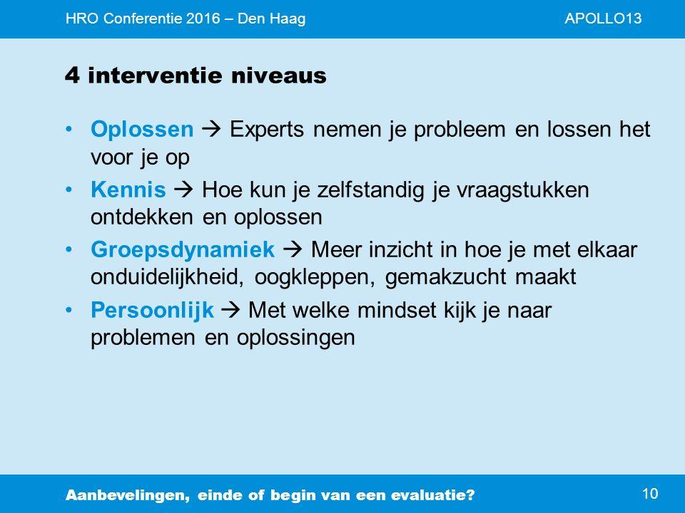 APOLLO13HRO Conferentie 2016 – Den Haag Aanbevelingen, einde of begin van een evaluatie.