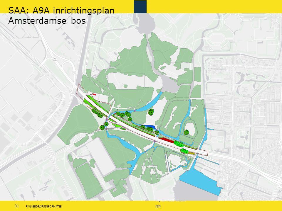 Rijkswaterstaat 31gis RWS BEDRIJFSINFORMATIE SAA: A9A inrichtingsplan Amsterdamse bos