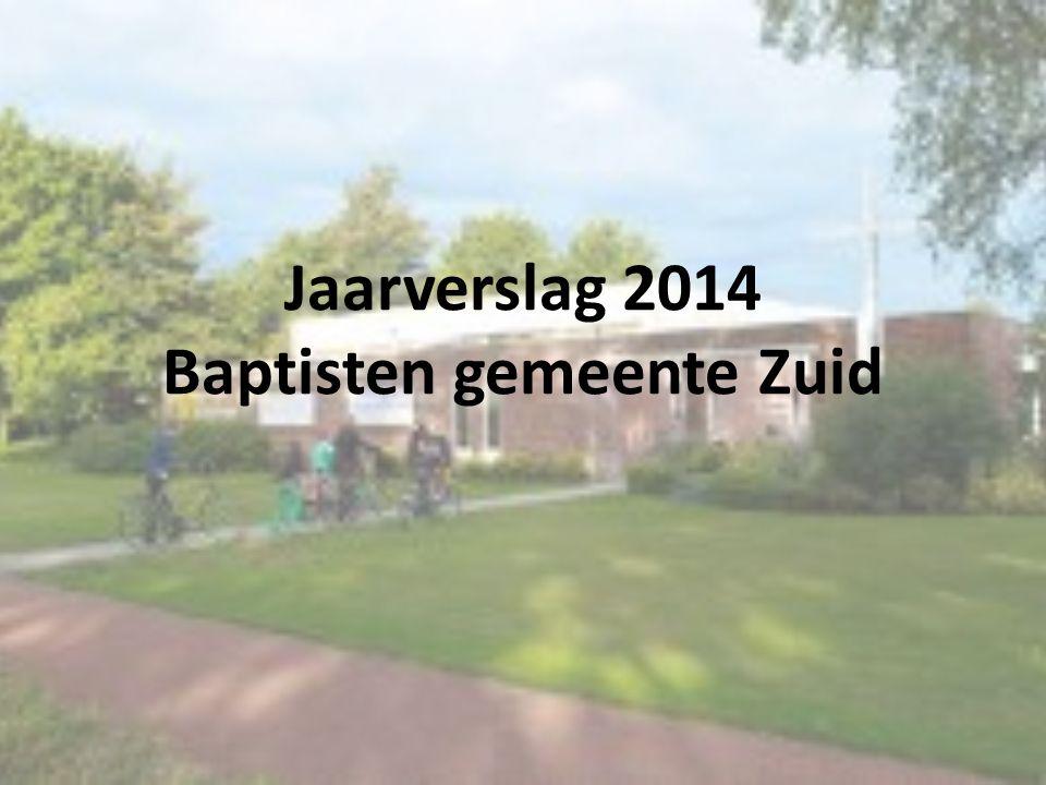 Jaarverslag 2014 Baptisten gemeente Zuid