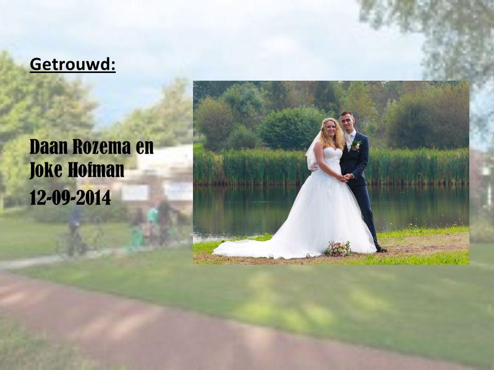 Getrouwd: Daan Rozema en Joke Hofman 12-09-2014