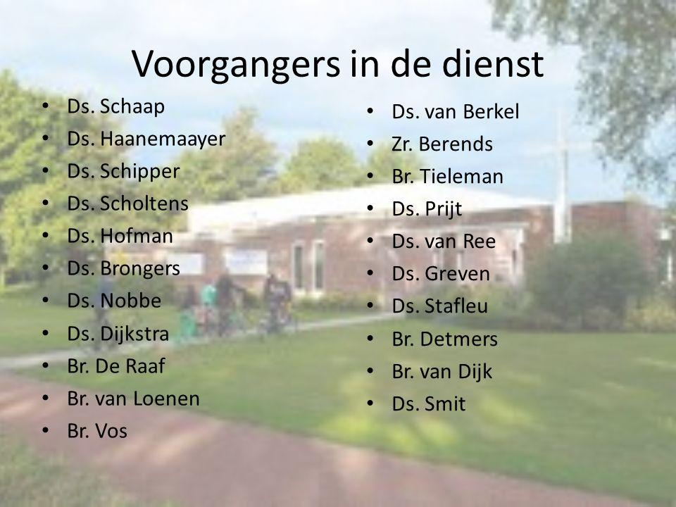 Voorgangers in de dienst Ds.Schaap Ds. Haanemaayer Ds.