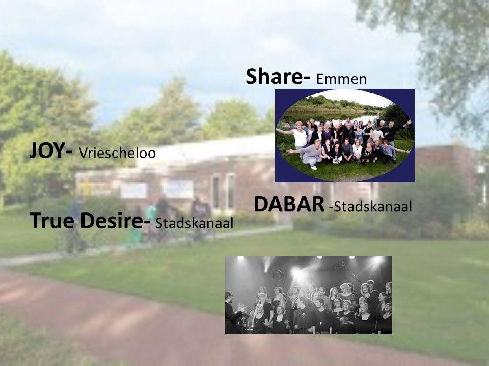 JOY- Vriescheloo True Desire- Stadskanaal Share- Emmen DABAR -Stadskanaal