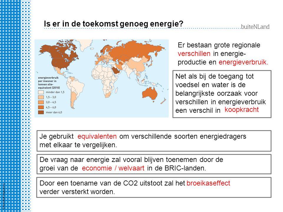 Is er in de toekomst genoeg energie? Er bestaan grote regionale verschillen in energie- productie en energieverbruik. Net als bij de toegang tot voeds