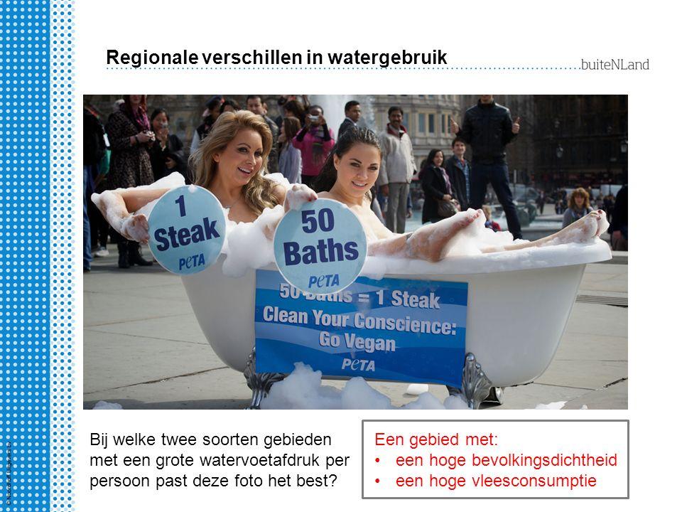 Regionale verschillen in watergebruik Bij welke twee soorten gebieden met een grote watervoetafdruk per persoon past deze foto het best? Een gebied me
