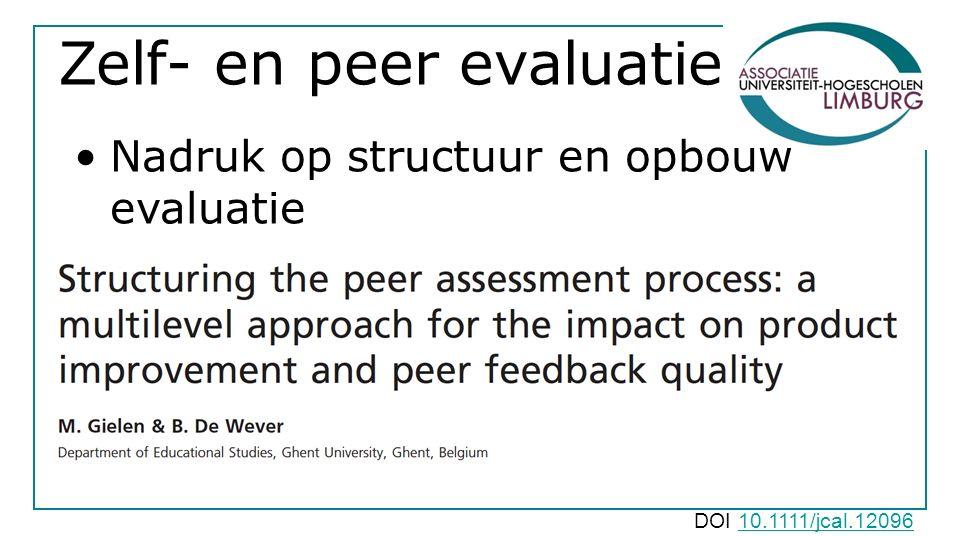 Zelf- en peer evaluatie Nadruk op structuur en opbouw evaluatie DOI 10.1111/jcal.1209610.1111/jcal.12096