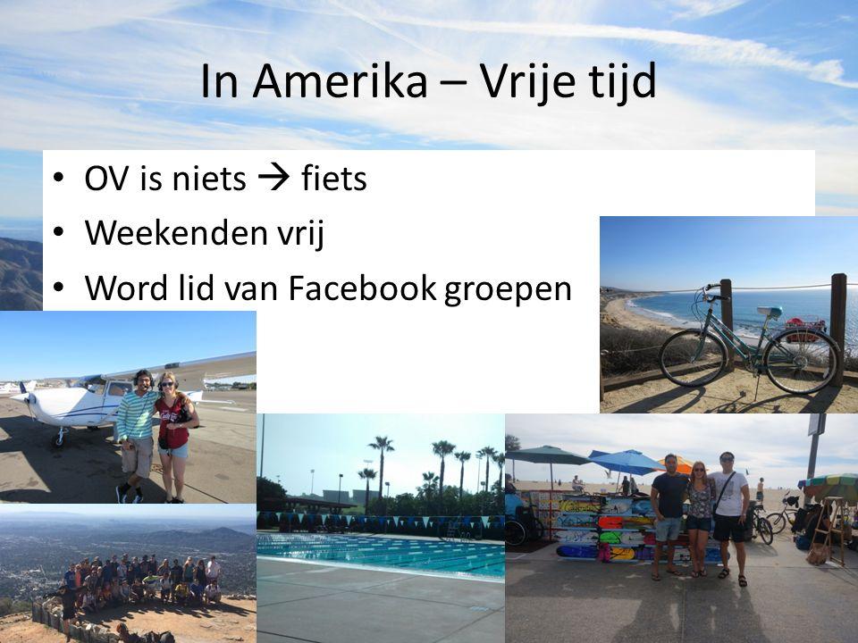 In Amerika – Vrije tijd OV is niets  fiets Weekenden vrij Word lid van Facebook groepen