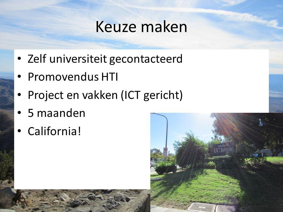 Keuze maken Zelf universiteit gecontacteerd Promovendus HTI Project en vakken (ICT gericht) 5 maanden California!