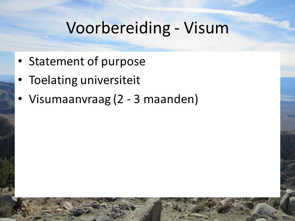 Voorbereiding - Visum Statement of purpose Toelating universiteit Visumaanvraag (2 - 3 maanden)
