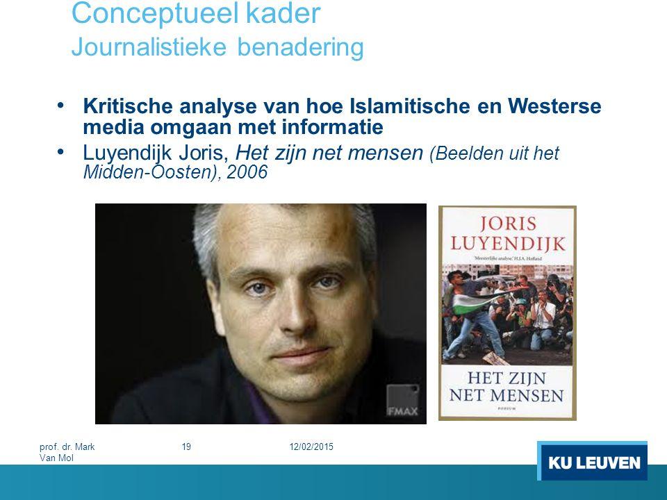 Conceptueel kader Journalistieke benadering Kritische analyse van hoe Islamitische en Westerse media omgaan met informatie Luyendijk Joris, Het zijn n