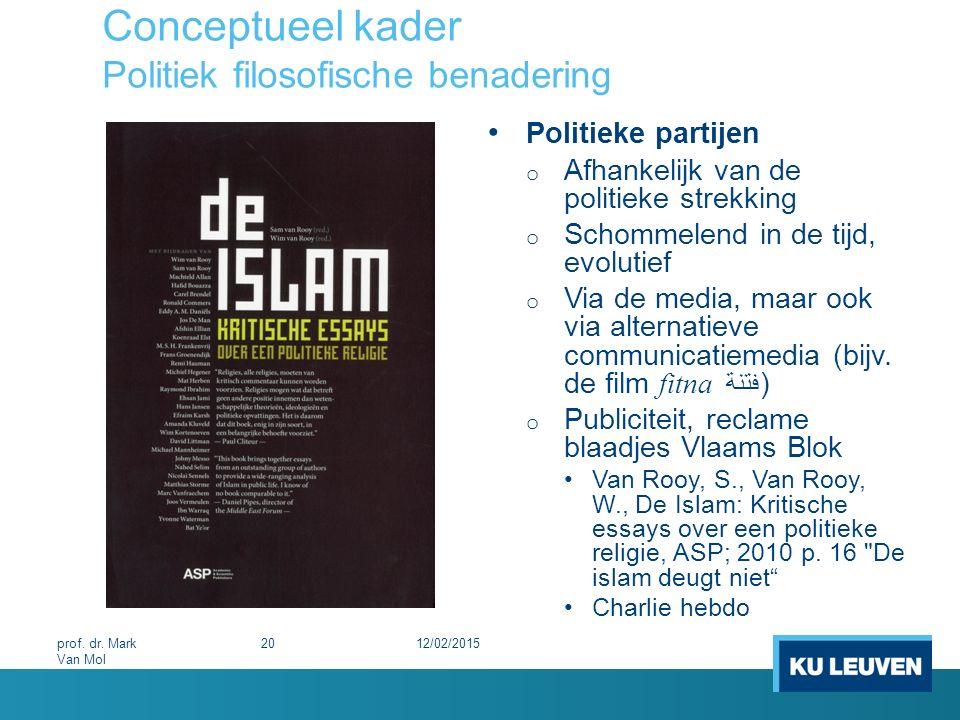 Conceptueel kader Politiek filosofische benadering Politieke partijen o Afhankelijk van de politieke strekking o Schommelend in de tijd, evolutief o V