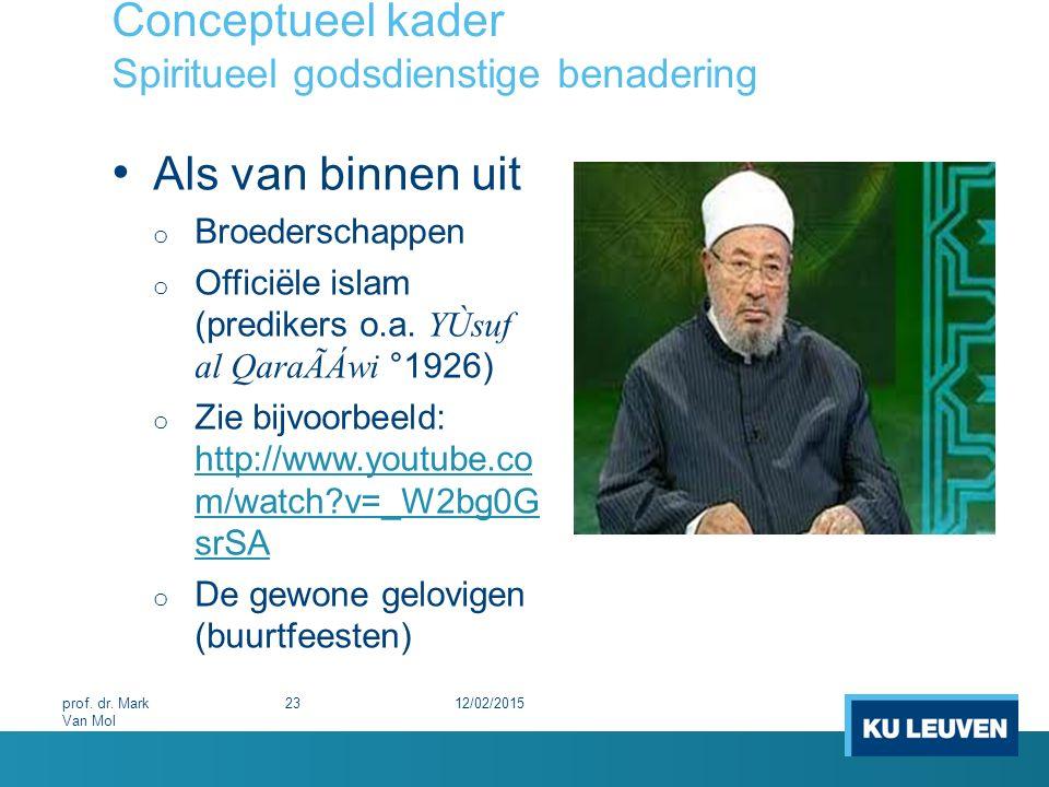 Conceptueel kader Spiritueel godsdienstige benadering Als van binnen uit o Broederschappen o Officiële islam (predikers o.a. YÙsuf al QaraÃÁwi °1926)