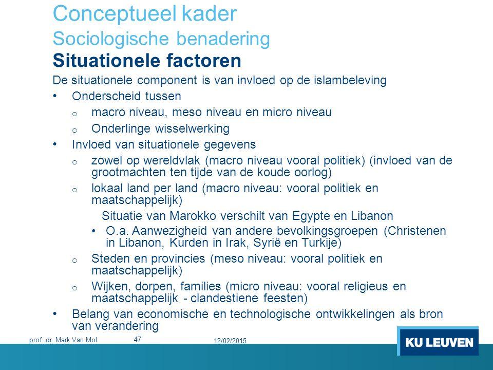 Conceptueel kader Sociologische benadering Situationele factoren De situationele component is van invloed op de islambeleving Onderscheid tussen o mac