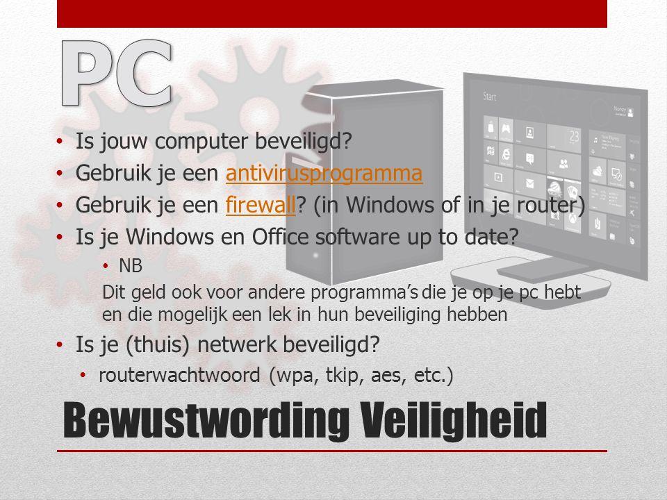 Bewustwording Veiligheid Is jouw computer beveiligd.