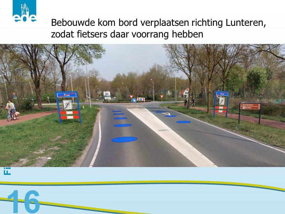 Fietsplan Ede 16 Bebouwde kom bord verplaatsen richting Lunteren, zodat fietsers daar voorrang hebben