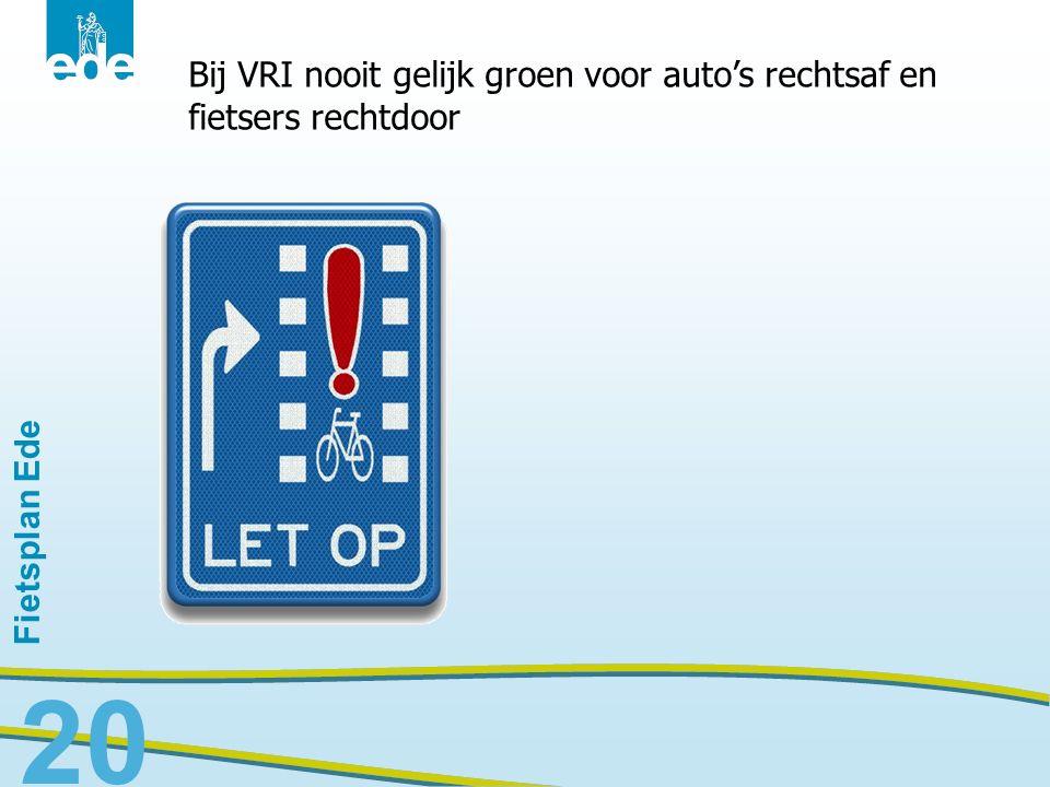 Fietsplan Ede 20 Bij VRI nooit gelijk groen voor auto's rechtsaf en fietsers rechtdoor