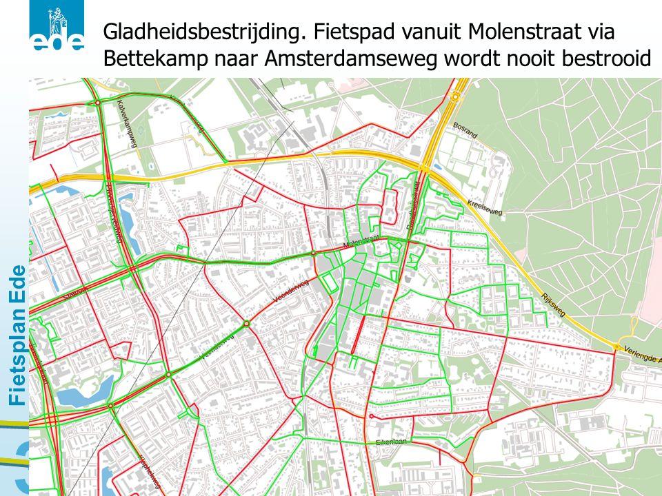 Fietsplan Ede 30 Gladheidsbestrijding. Fietspad vanuit Molenstraat via Bettekamp naar Amsterdamseweg wordt nooit bestrooid