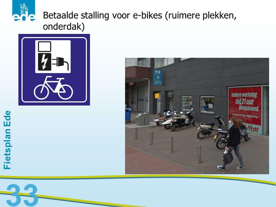 Fietsplan Ede 33 Betaalde stalling voor e-bikes (ruimere plekken, onderdak)