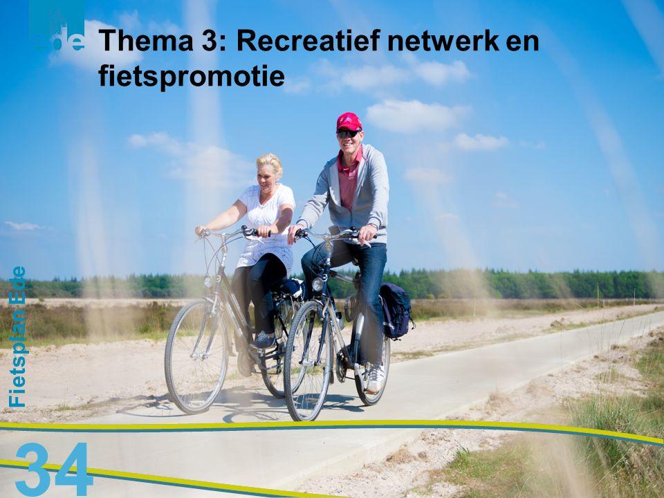 Fietsplan Ede Thema 3: Recreatief netwerk en fietspromotie 34