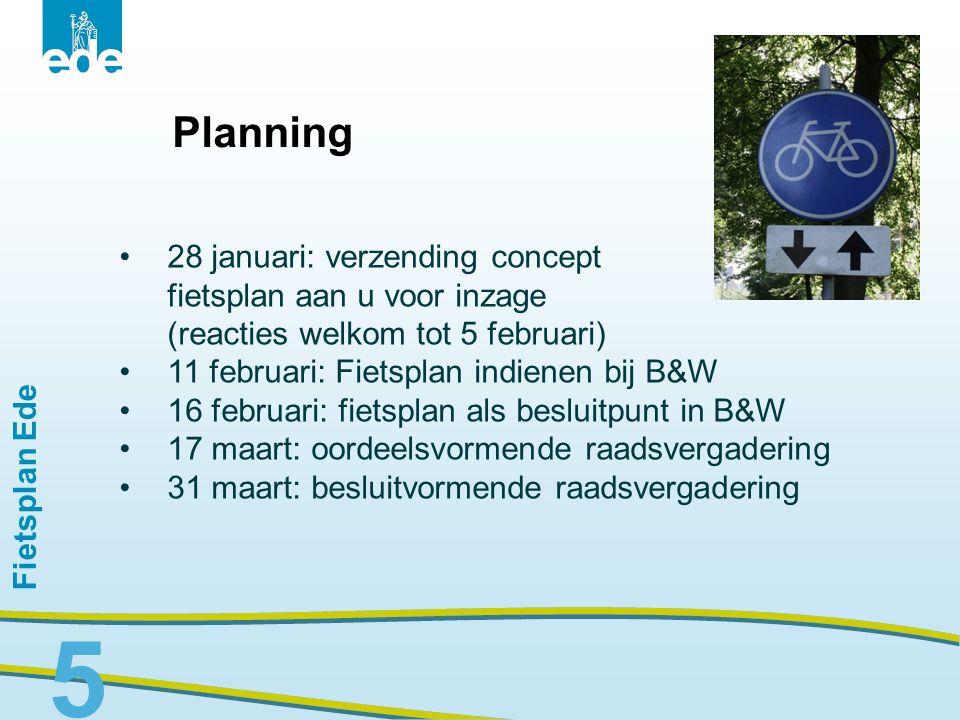 Fietsplan Ede Planning 28 januari: verzending concept fietsplan aan u voor inzage (reacties welkom tot 5 februari) 11 februari: Fietsplan indienen bij