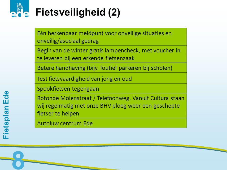 Fietsplan Ede 9 Fietsveiligheid (3) Groene golf schoolfietsroutes Minder slingerende fietspaden Intensiveren onderhoud van de fietspaden (opvulling bermen, verwijderen onkruid/takken, verwijderen kuilen/plassen, bladvrij/ijsvrij/sneeuwvrij/zandvrij, wortelopdruk aanpakken) Verhoogde fietspaden verlagen Ontvlechten fiets- en autoroutes (vb.