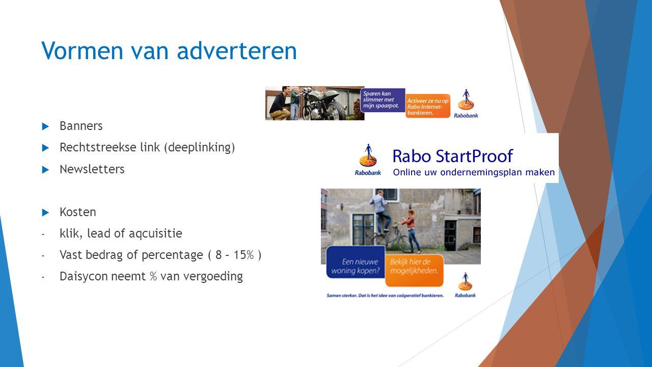Vormen van adverteren  Banners  Rechtstreekse link (deeplinking)  Newsletters  Kosten - klik, lead of aqcuisitie - Vast bedrag of percentage ( 8 –