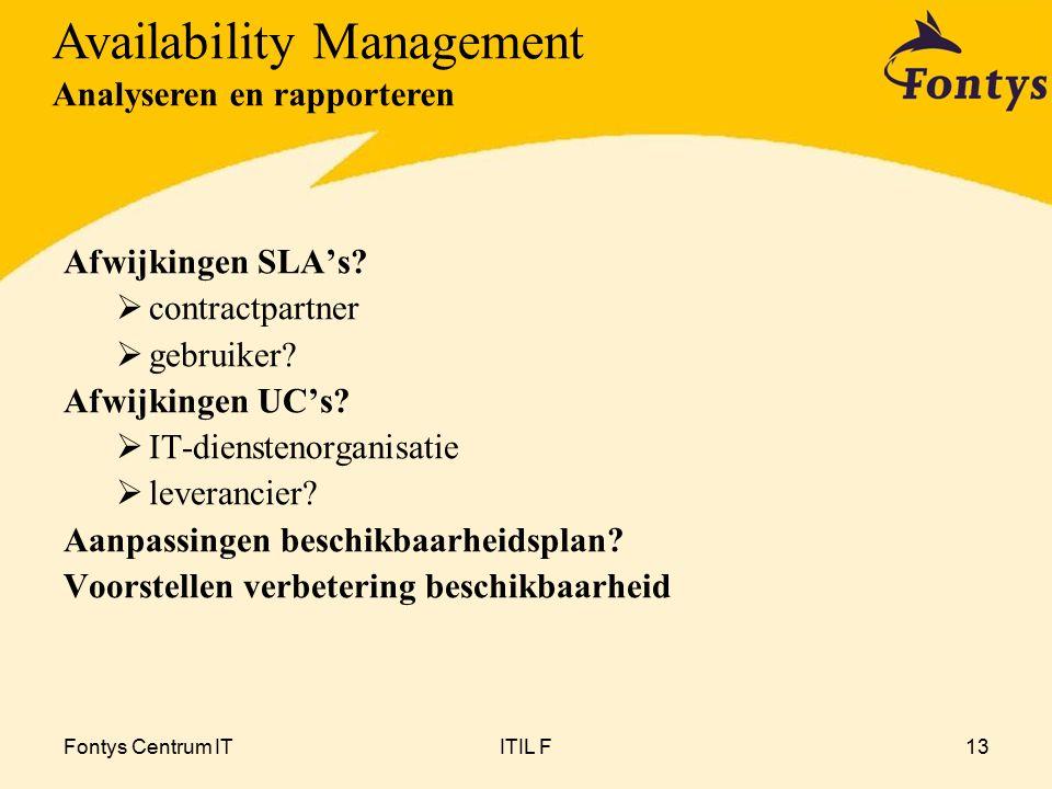 Fontys Centrum ITITIL F13 Afwijkingen SLA's.  contractpartner  gebruiker.