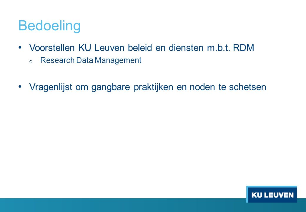 Bedoeling Voorstellen KU Leuven beleid en diensten m.b.t.