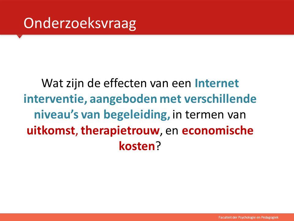 Faculteit der Psychologie en Pedagogiek Onderzoeksvraag Wat zijn de effecten van een Internet interventie, aangeboden met verschillende niveau's van b