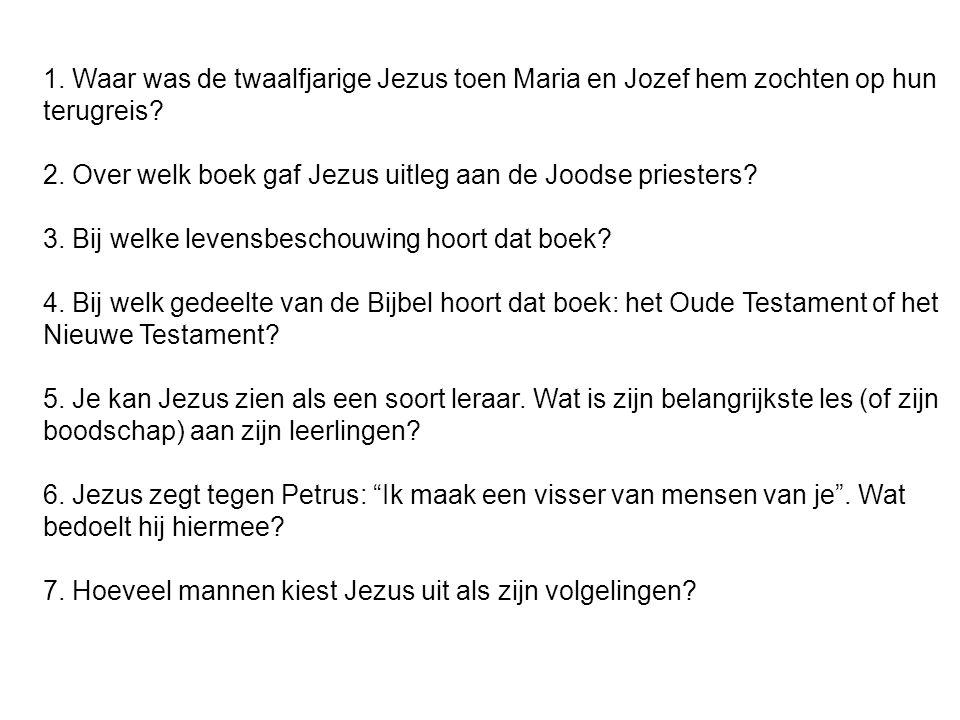 1. Waar was de twaalfjarige Jezus toen Maria en Jozef hem zochten op hun terugreis? 2. Over welk boek gaf Jezus uitleg aan de Joodse priesters? 3. Bij