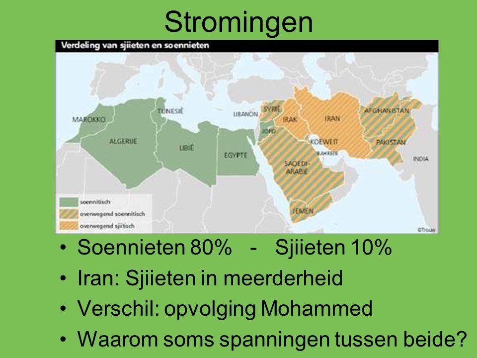Stromingen Soennieten 80% - Sjiieten 10% Iran: Sjiieten in meerderheid Verschil: opvolging Mohammed Waarom soms spanningen tussen beide?