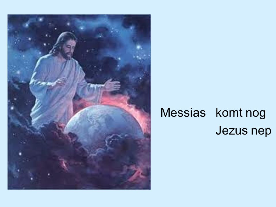 Messias komt nog Jezus nep