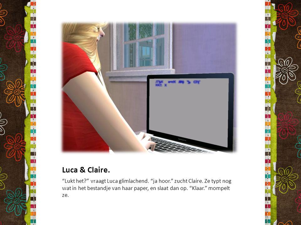 """Luca & Claire. """"Lukt het?"""" vraagt Luca glimlachend. """"ja hoor."""" zucht Claire. Ze typt nog wat in het bestandje van haar paper, en slaat dan op. """"Klaar."""