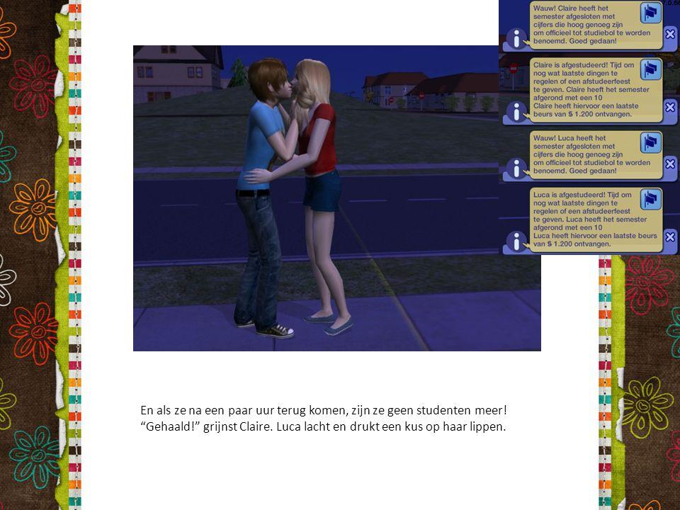"""En als ze na een paar uur terug komen, zijn ze geen studenten meer! """"Gehaald!"""" grijnst Claire. Luca lacht en drukt een kus op haar lippen."""