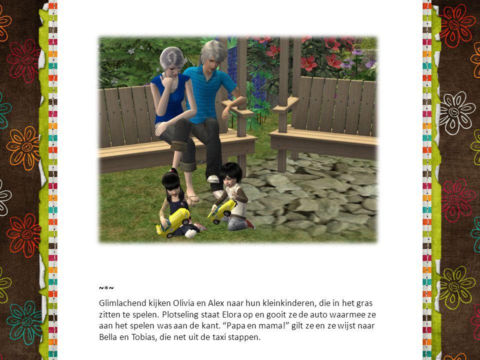 ~*~ Glimlachend kijken Olivia en Alex naar hun kleinkinderen, die in het gras zitten te spelen. Plotseling staat Elora op en gooit ze de auto waarmee