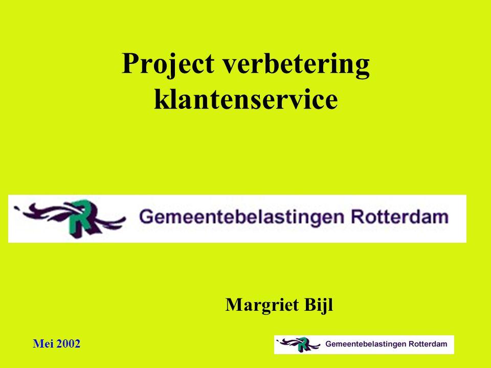 Mei 2002 Project verbetering klantenservice Margriet Bijl