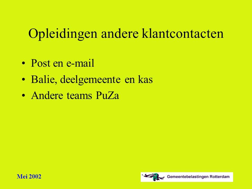 Mei 2002 Opleidingen andere klantcontacten Post en e-mail Balie, deelgemeente en kas Andere teams PuZa