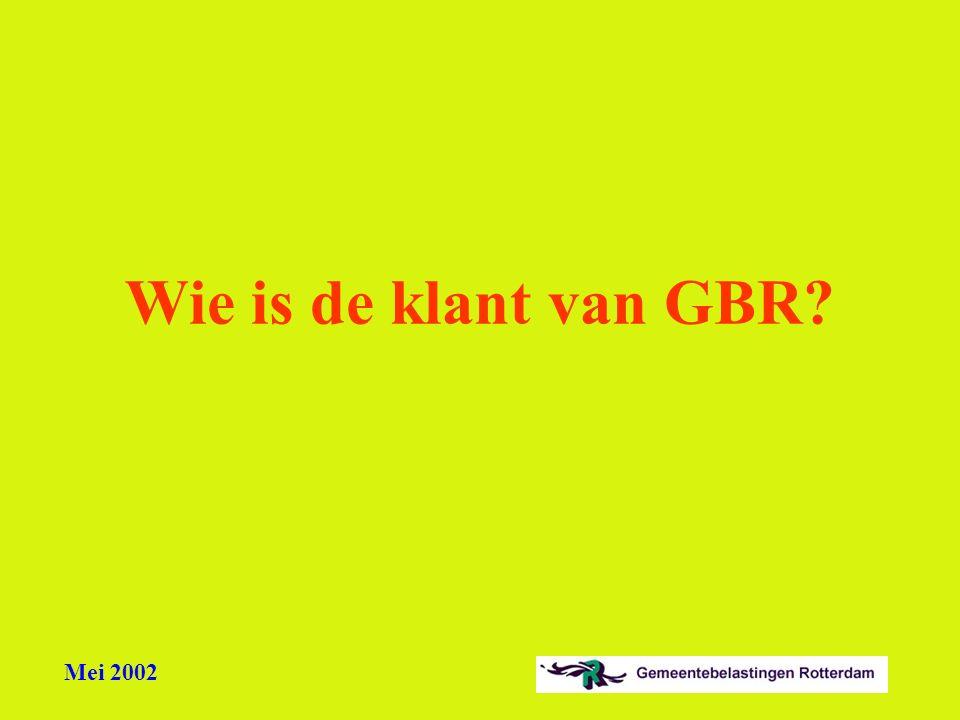 Mei 2002 Wie is de klant van GBR?