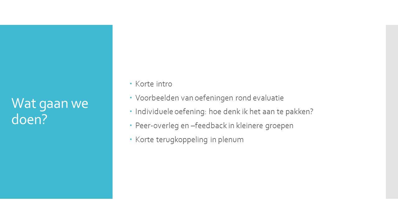 Voorbeelden van kwaliteitscriteria toetsprogramma  Dijkstra & Baartman (2011)  KIT: Kwaliteitsinstrument toetsprogramma http://www.kwaliteit-toetsprogramma.nl/ http://www.kwaliteit-toetsprogramma.nl/