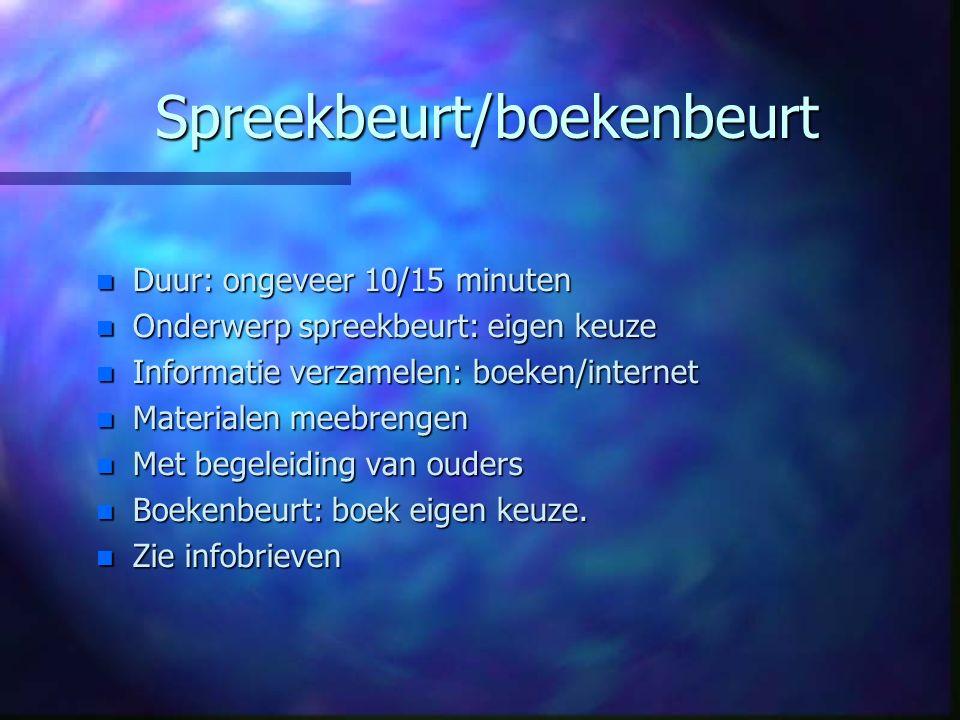 Spreekbeurt/boekenbeurt n Duur: ongeveer 10/15 minuten n Onderwerp spreekbeurt: eigen keuze n Informatie verzamelen: boeken/internet n Materialen meeb