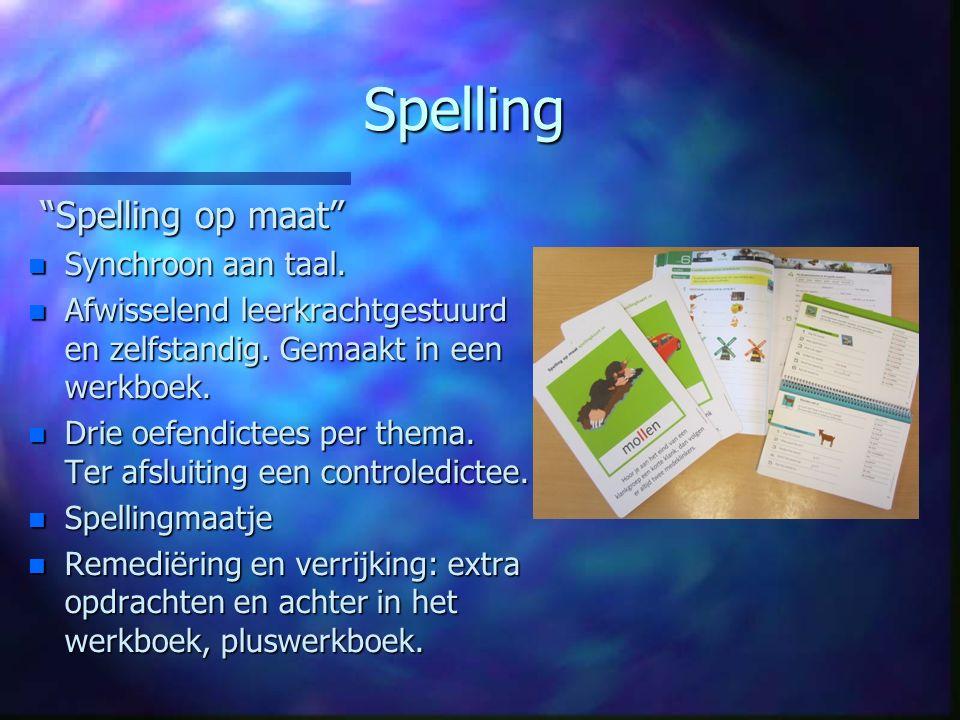"""Spelling """"Spelling op maat"""" """"Spelling op maat"""" n Synchroon aan taal. n Afwisselend leerkrachtgestuurd en zelfstandig. Gemaakt in een werkboek. n Drie"""