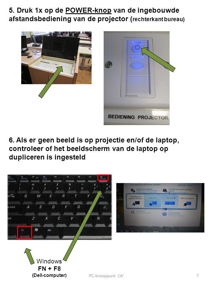 5. Druk 1x op de POWER-knop van de ingebouwde afstandsbediening van de projector ( rechterkant bureau) 6. Als er geen beeld is op projectie en/of de l
